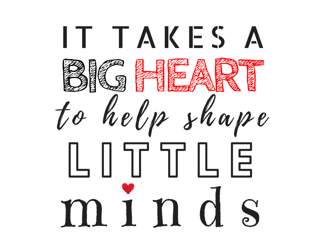 graphic relating to It Takes a Big Heart to Shape Little Minds Printable called Do it yourself Instructor Present Concept with No cost Printables Impression Nifty