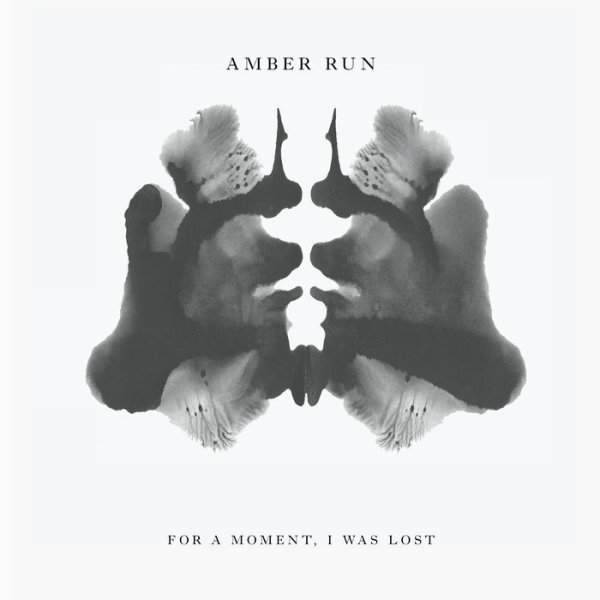 Amber Run For A Moment I Was Lost