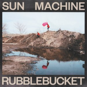 Rubblebucket: Sun Machine