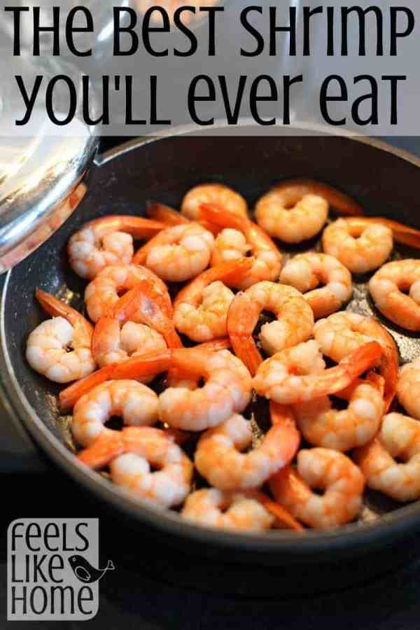 This is the BEST shrimp recipe I have ever made! The shrimp is buttery and luscious. You MUST make it!