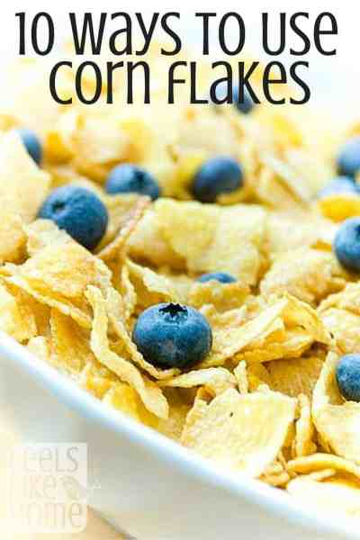 10 Ways for Using Corn Flakes in Cooking - These are great!