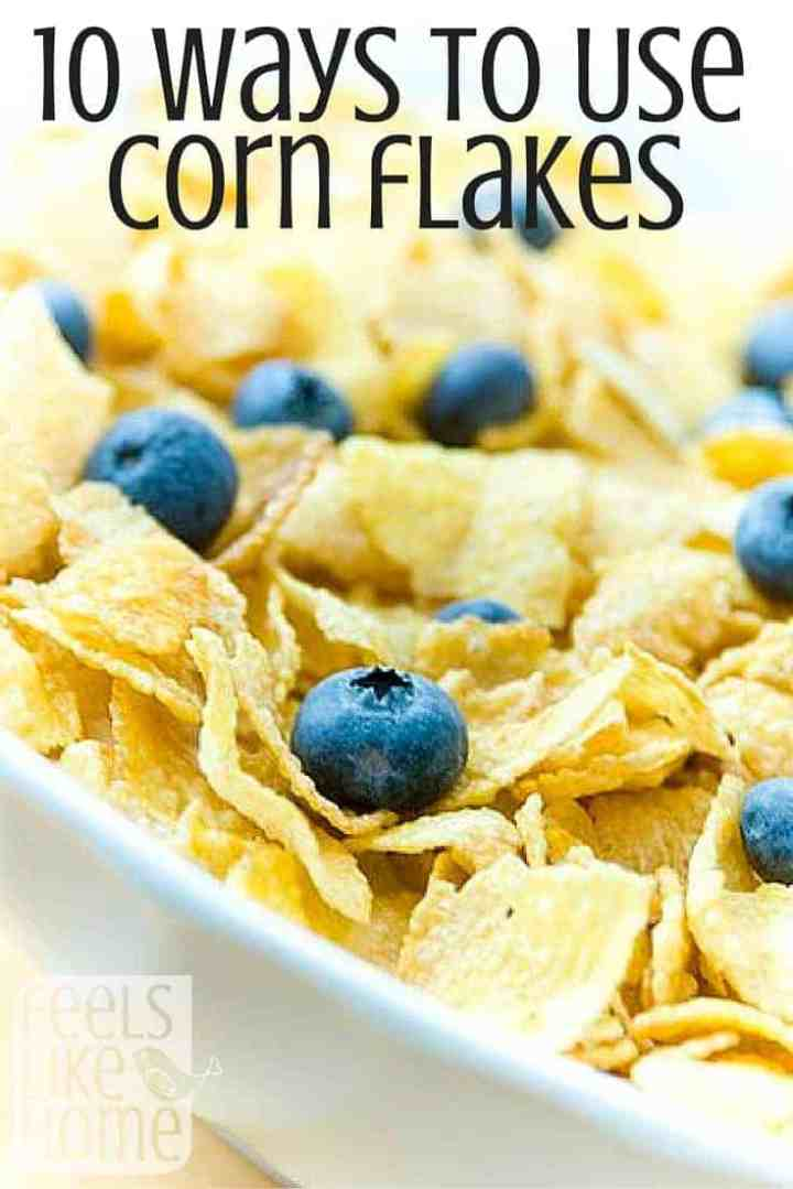 10 Ways to Use Corn Flakes (Without a Cereal Bowl)