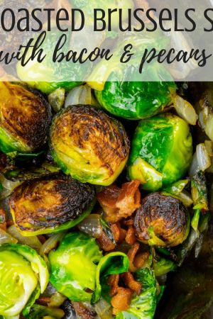 Quick and easy roasted brussels sprouts with bacon and pecans - This simple recipe is baked in the oven with garlic and optional Parmesan cheese. How to make the best roasted brussels sprouts. Toss with olive oil and spices and into the pan. Low carb, gluten free, whole 30, paleo.