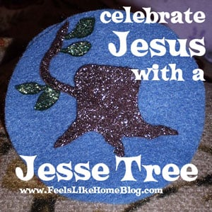 How to Celebrate Advent with a Jesse Tree