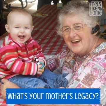 What's your mother's legacy?
