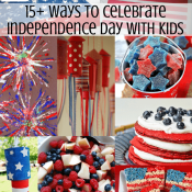 15 Ways to Celebrate Independence Day with Kids