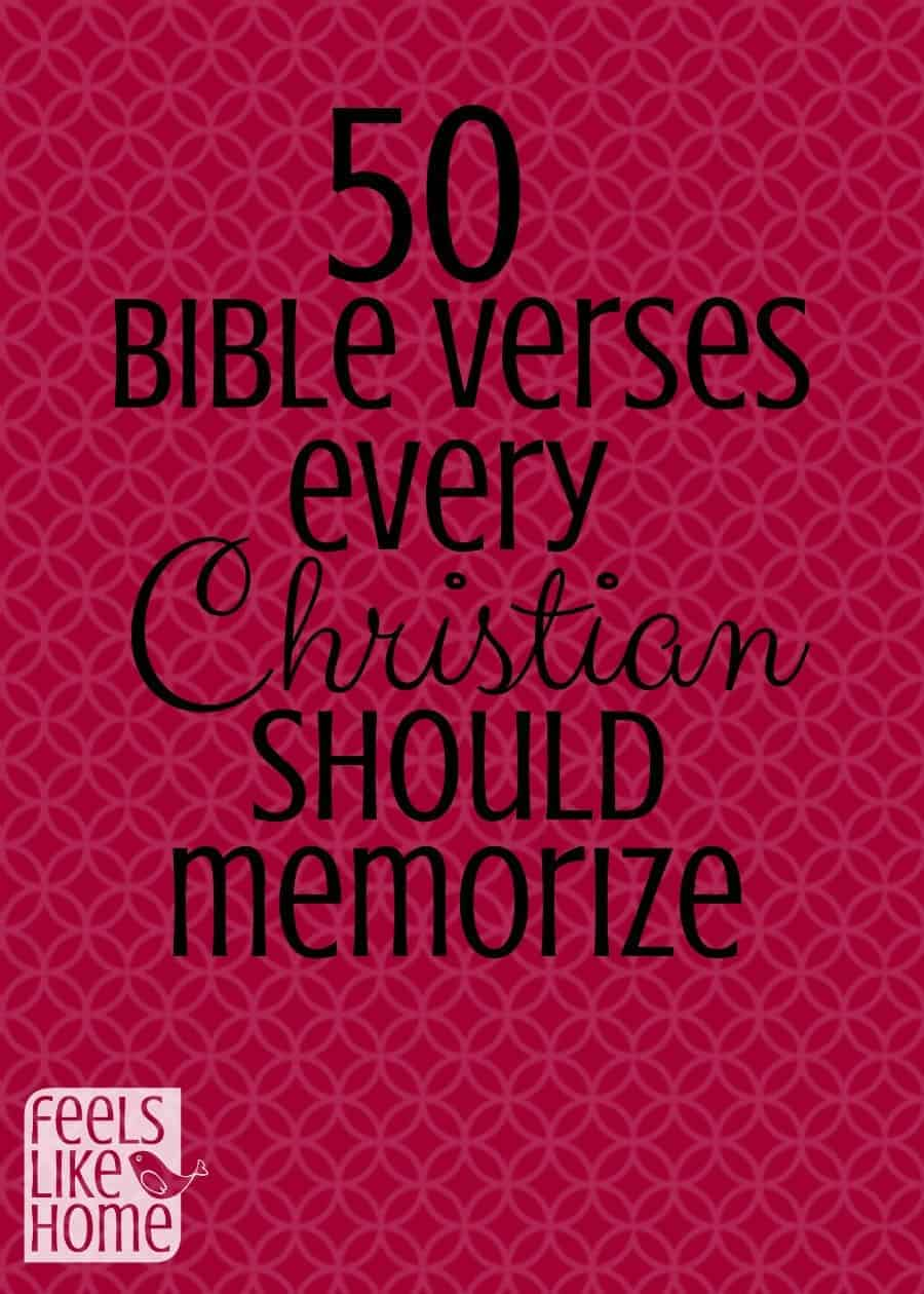 50 bible verses every christian should memorize feels like home