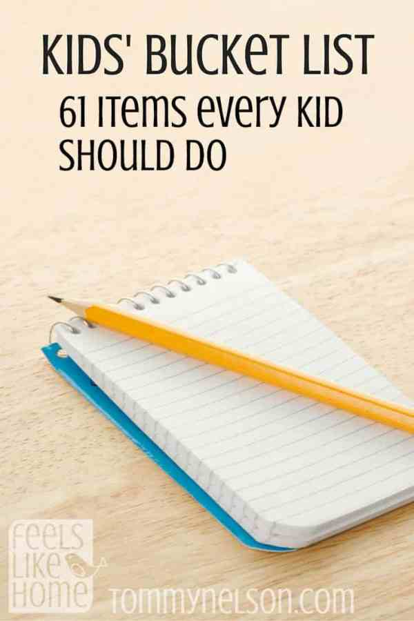 Kids' Bucket List - 61 ideas and experiences that every kid should have. Some for boys, but mostly for girls. Year round fun for summer, winter, spring, and fall. These are the activities and things that all children should 'do before I die.' Awesome ideas for friends and family road trips and vacations. Mom and Dad will have great memories of childhood as well as their kids.