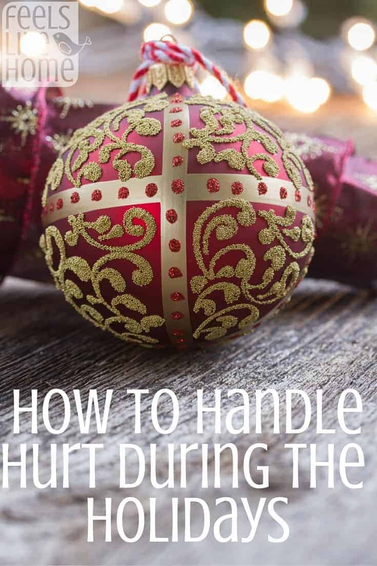 How To Handle Hurt During The Holidays Feels Like Home