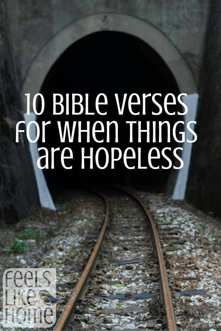 10 Bible Verses For When Things Are Hopeless Feels Like Home