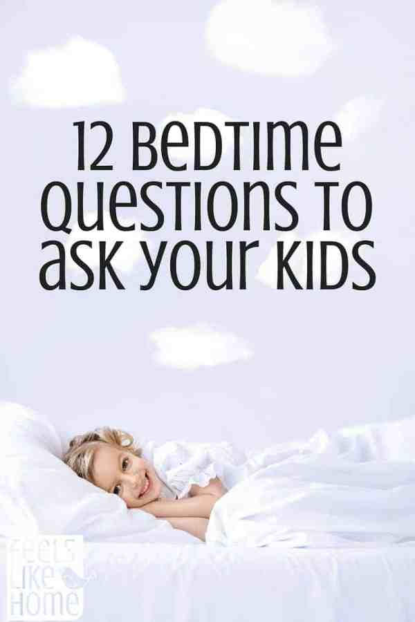 Bedtime is the perfect time to talk to your kids about their day, their dreams, and their feelings. Use one or more of these questions to start a conversation today!