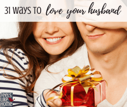 31 Ways to love your husband - Married life is hard. Whether your marriage has fallen on hard times or things are going great, you can always improve by making an effort to love your husband well. Through this series of romantic gestures, texts, thank you notes, and more, you can make your best friend feel special and appreciated.