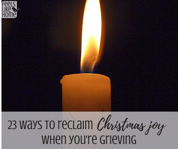 23 Ways to reclaim Christmas joy when your heart is grieving - Grief during the holidays can be devastating, especially when your mom or dad has passed away.