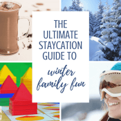 The Ultimate List of Staycation Ideas for Winter Family Fun