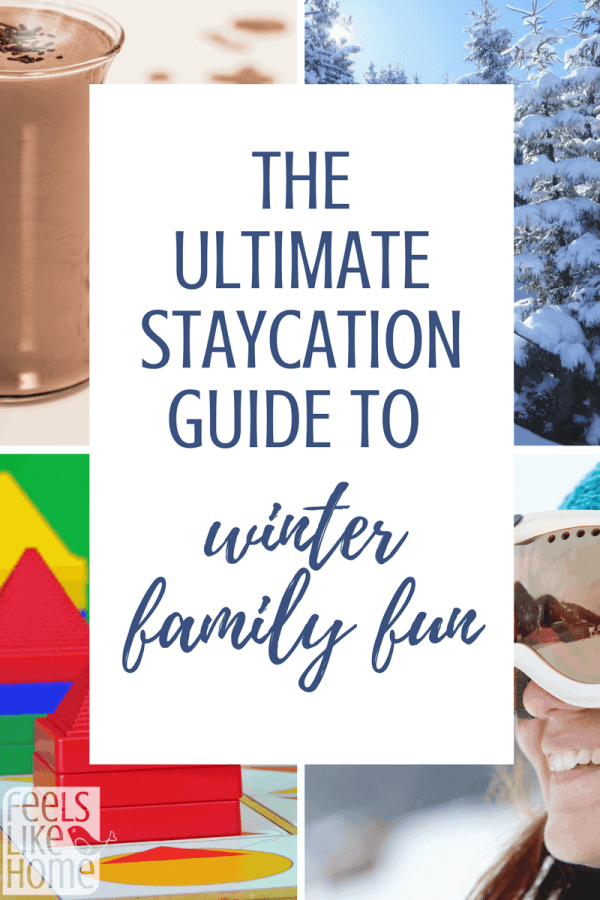 The Ultimate List of Staycation Ideas for Winter Family Fun - Feels ...