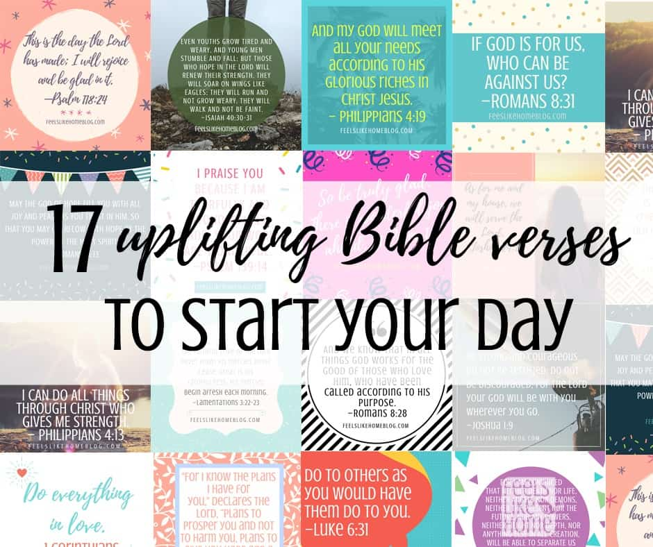 Uplifting Scriptures: 17 Encouraging Bible Verses To Start Your Day