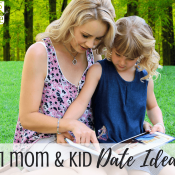 101 Awesome Mommy-Daughter or Mommy-Son Date Ideas to Fit Any Budget