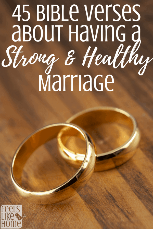45 Bible Verses About Having A Strong Healthy Marriage Feels