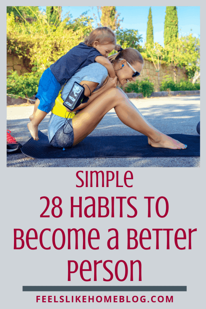 28 Simple Habits to Become a Better Person
