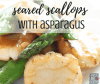 The best seared scallops with asparagus recipe - Can be served over pasta or risotto for a quick and easy, simple dinner. Similar to a stir fry with a white wine sauce. Gluten free, keto, whole 30 approved, low carb, paleo.