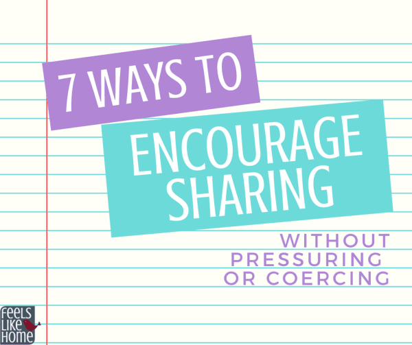 Ways to encourage kids to share without pressuring them - These suggestions are great for teachers or parents who want to reinforce sharing at home or at school. Includes a picture book list for kids to read or for adults to read to them. Activities for children and adults.