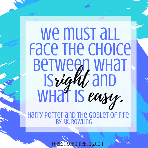 Harry Potter quote - We must all face the choice between what is right and what is easy. - Inspirational quotes from children's books - Kids literature has many famous quotes. The best quotes and thoughts on love, life, friends, God, people, and more. Sweet words on mothers and fathers and childhood.