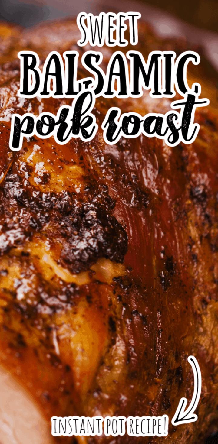 Sweet Balsamic Pork Roast in the Instant Pot