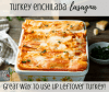 Turkey enchilada lasagna recipe for Thanksgiving leftovers. Mexican casserole.
