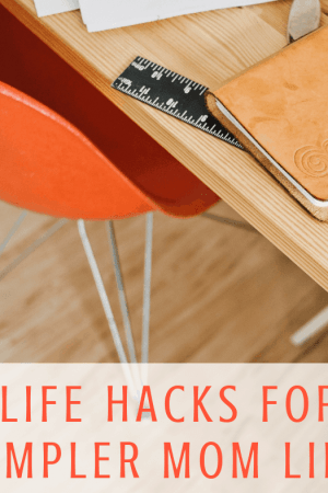 29 Life Hacks for a simpler mom life - Useful tips and tricks that every girl and women should know. The best ideas for organization, mornings, and evenings.