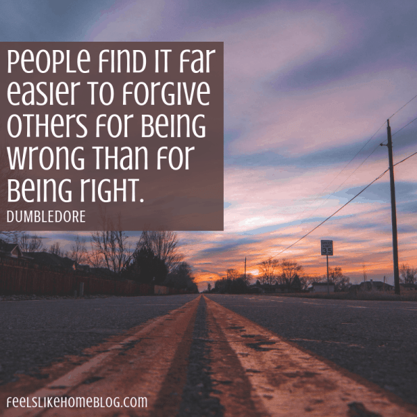 People find it far easier to forgive others for being wrong than for being right. Awesome Harry Potter quotes from Dumbledore, Snape, Harry, Hermione, Sirius, and more. I love all these quotes to live by. The best printable quotes for a tattoo. Meaningful truths.