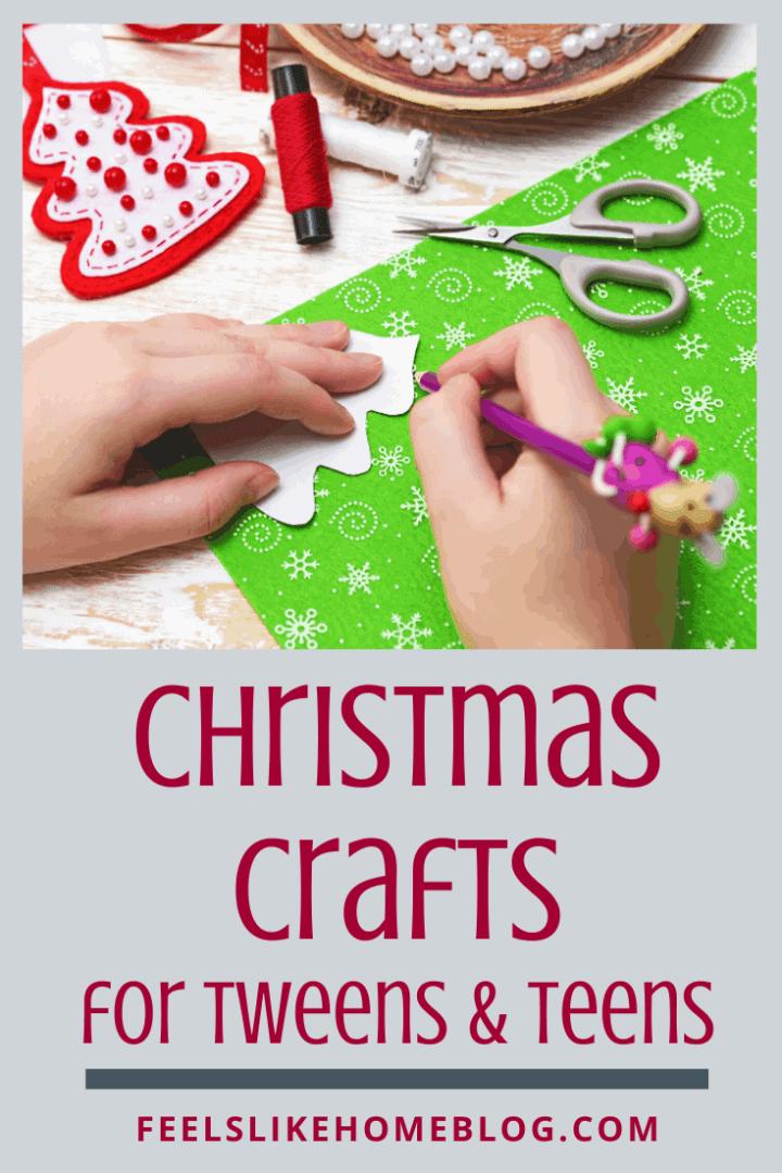 Christmas Crafts for Tweens & Teens