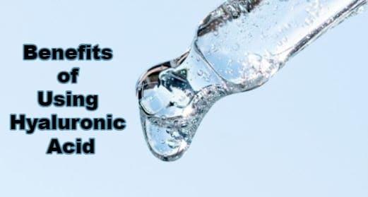 Benefits of Using Hyaluronic Acid