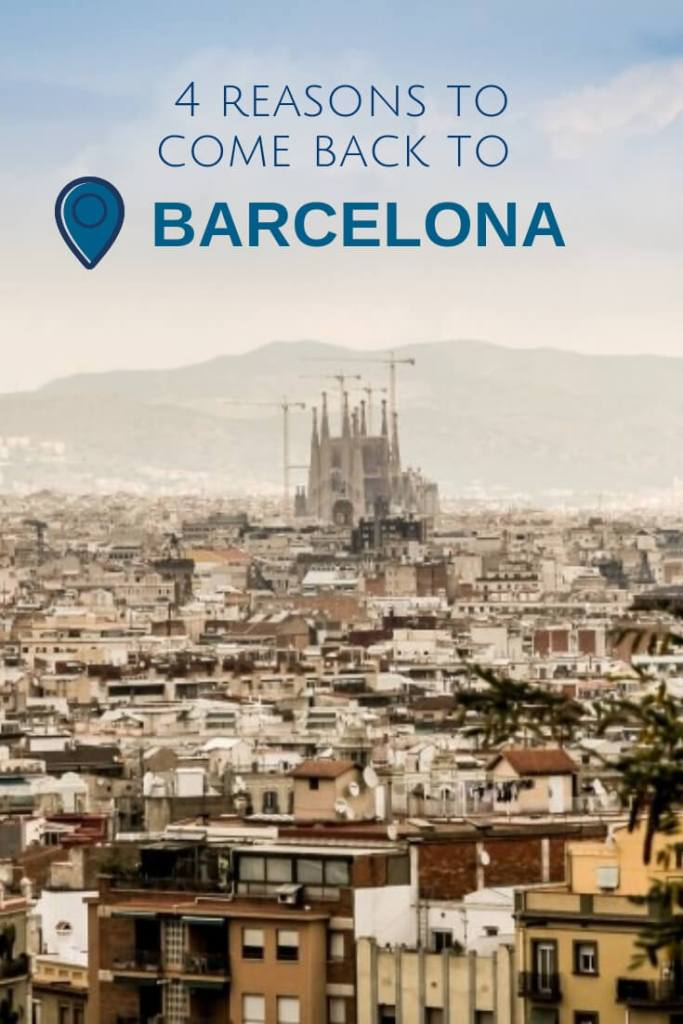 4 reasons to come back to Barcelona