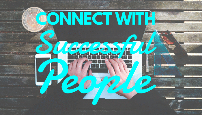 connect with successful people