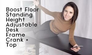 Boost Floor Standing Height Adjustable Desk Frame Crank + Top | Feifei Digital Ltd | Vancouver Digital Agency