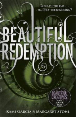 Kami Garcia & Margaret Stohl - Beautiful Redemption