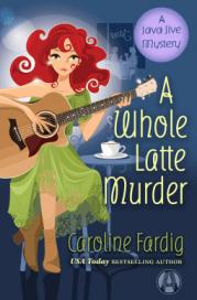 Caroline Fardig - A Whole Latte Murder
