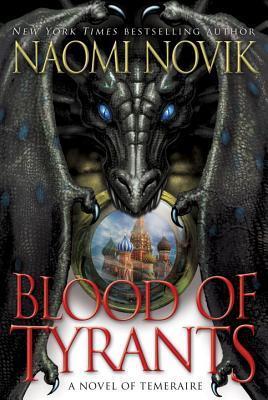 naomi-novik-blood-of-tyrants