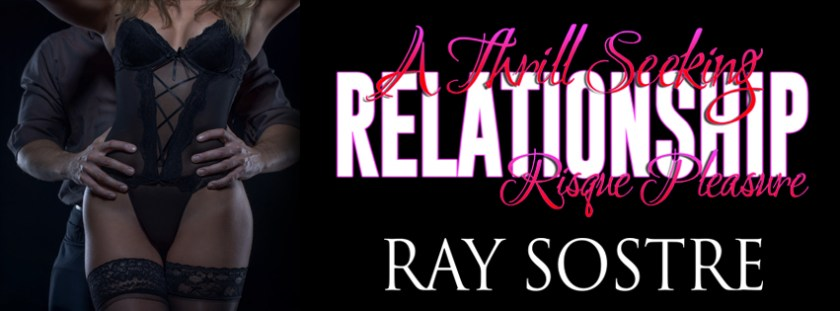 Ray Sostre A Thrill Seeking Relationship Banner
