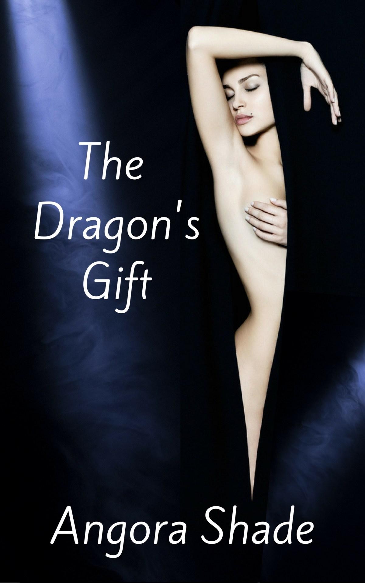 The Dragon's Gift by Angora Shade