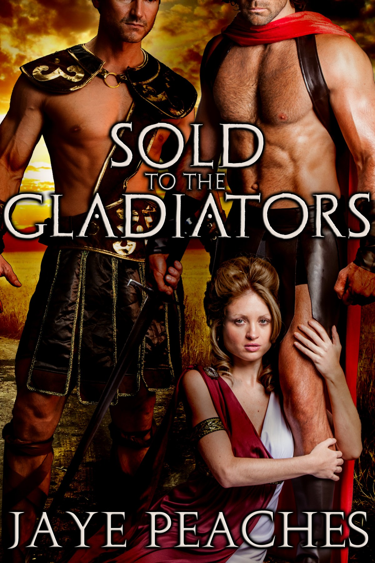 Sold to the Gladiators by Jaye Peaches