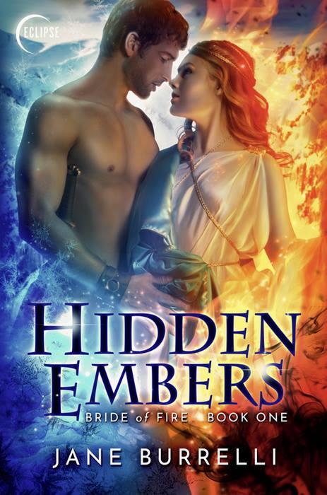 Hidden Embers (Book 1 Bride of Fire) by Jane Burrelli