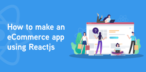 Major Project 1 - Complete eCommerce using React JS and Firebase