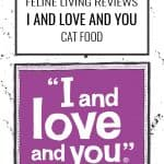 I and Love and You Cat Food Review 2021: Made with Love for Cats