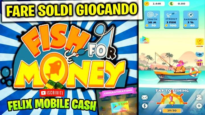 GUADAGNARE 9.14€-91.41€ CON FISH FOR MONEY!