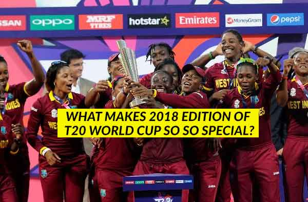 What Makes T20 Women S Cricket World Cup 2018 So Special