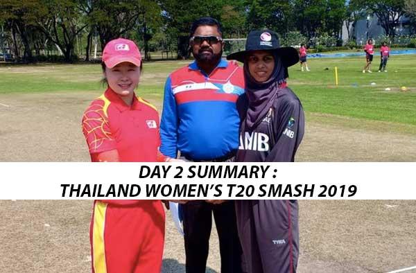 Match Summary - Day 2 of Thailand Women's T20 Smash 2019