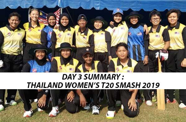 Match Summary - Day 3 of Thailand Women's T20 Smash 2019