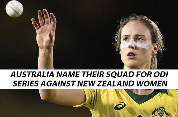Australia name their squad for ODI and Governor-General's XI series against New Zealand