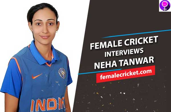 EXCLUSIVE Interview with Neha Tanwar - From Cricket to Motherhood to Cricket again, an Inspiring journey!